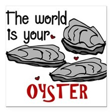 """Your Oyster Square Car Magnet 3"""" x 3"""""""