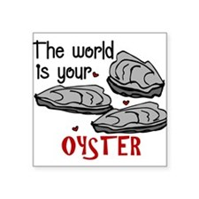 """Your Oyster Square Sticker 3"""" x 3"""""""