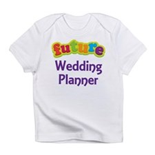 Future Wedding Planner Infant T-Shirt