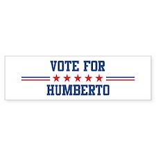 Vote for HUMBERTO Bumper Bumper Sticker