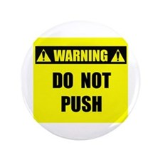"""WARNING: Do Not Push 3.5"""" Button (100 pack)"""