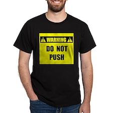 WARNING: Do Not Push T-Shirt