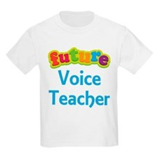 Future Voice Teacher T-Shirt