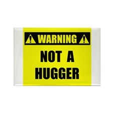 WARNING: Not A Hugger Rectangle Magnet