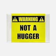 WARNING: Not A Hugger Rectangle Magnet