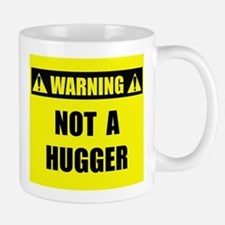 WARNING: Not A Hugger Mug