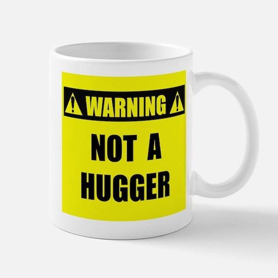 WARNING: Not A Hugger Mug