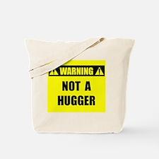 WARNING: Not A Hugger Tote Bag