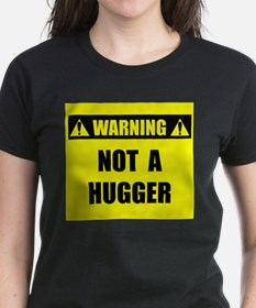 WARNING: Not A Hugger Tee