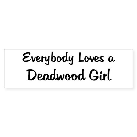 Deadwood Girl Bumper Sticker