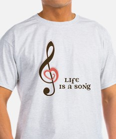 Life Is A Song T-Shirt
