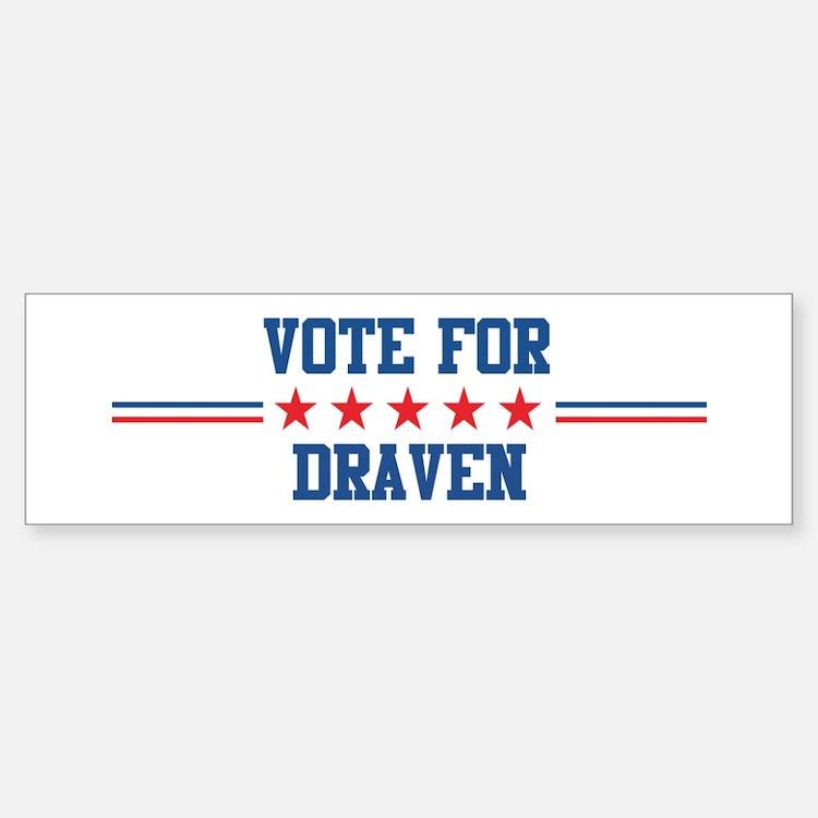Vote for DRAVEN Bumper Bumper Bumper Sticker