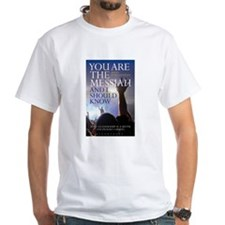 You Are The Messiah T-Shirt