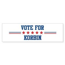 Vote for KORBIN Bumper Bumper Sticker