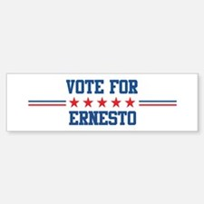 Vote for ERNESTO Bumper Bumper Bumper Sticker