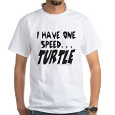 I HAVE ONE SPEED, TURTLE Shirt