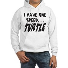 I HAVE ONE SPEED, TURTLE Hoodie