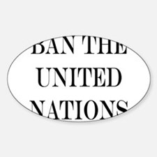 Ban the United Nations Sticker (Oval)
