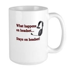 What Happens On Headset... Mug