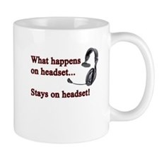 What Happens On Headset... Small Mugs