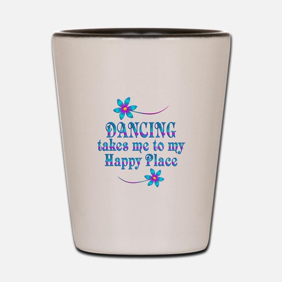 Dancing My Happy Place Shot Glass