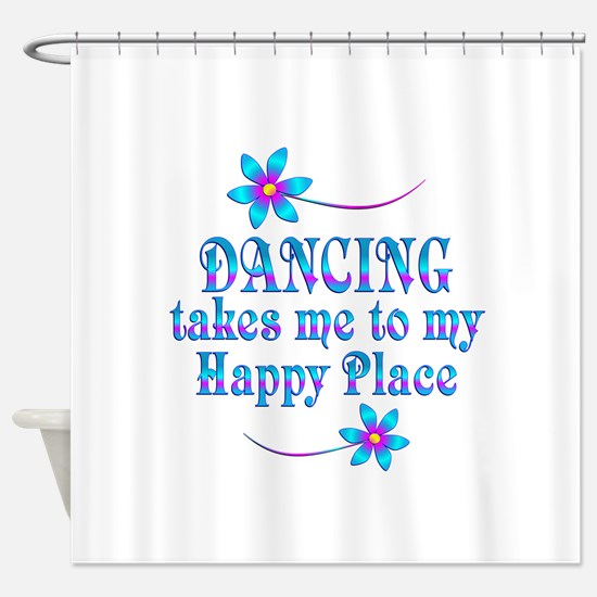 Dancing My Happy Place Shower Curtain