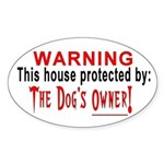 Protected By: The Dog's Owner Oval Sticker