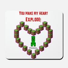 You make my Heart Explode Mousepad