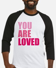 You Are Loved Baseball Jersey