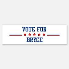 Vote for BRYCE Bumper Bumper Bumper Sticker