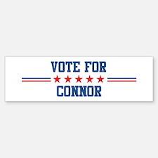 Vote for CONNOR Bumper Bumper Bumper Sticker