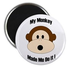 My Monkey Made Me Do It! Magnet