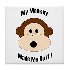 My Monkey Made Me Do It! Tile Coaster