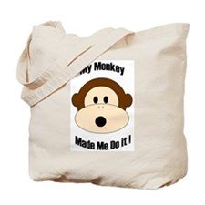 My Monkey Made Me Do It! Tote Bag