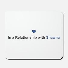 Shawna Relationship Mousepad