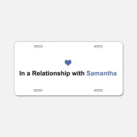 Samantha Relationship Aluminum License Plate