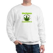 Marijuana Roll It Smoke It Legalized Sweatshirt