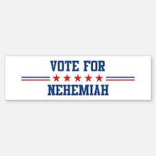 Vote for NEHEMIAH Bumper Bumper Bumper Sticker