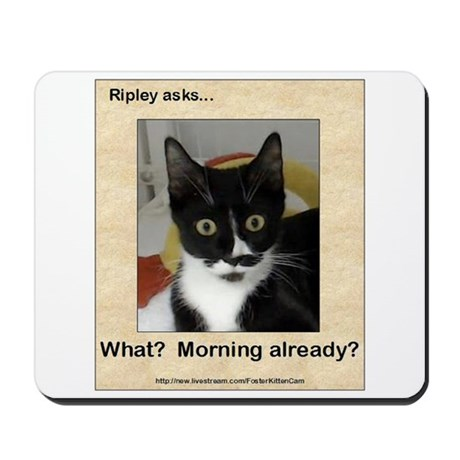 Ripley Asks About Mornings Mousepad
