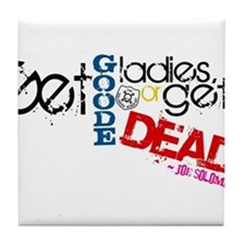 Get Good Ladies Tile Coaster