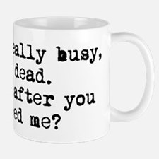 Busy Being Dead Mug