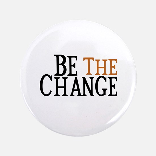 "Be The Change 3.5"" Button (100 pack)"