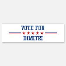 Vote for DIMITRI Bumper Bumper Bumper Sticker