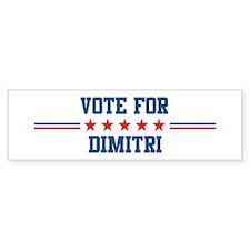 Vote for DIMITRI Bumper Bumper Sticker