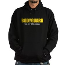 Bodyguard for my little sister Hoodie