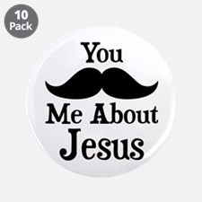"Mustache Me About Jesus 3.5"" Button (10 pack)"