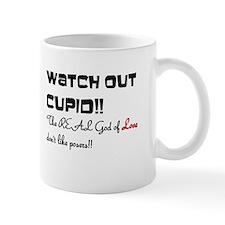 Watch out Cupid!! Mug