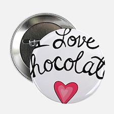 "I Love Chocolate 2.25"" Button"
