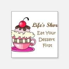"Life's Short Square Sticker 3"" x 3"""