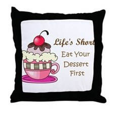 Life's Short Throw Pillow